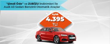 A3 Sedan Benzinli Otomatik Araçlarda  Aylık Avantajlı Fiyatlar!