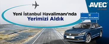 Avec Rent A Car İstanbul Havalimanı`nda!